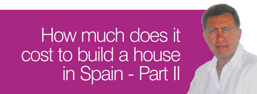 Blog Image for How much does it  cost to build a house in Spain - Part II A Life in Spain