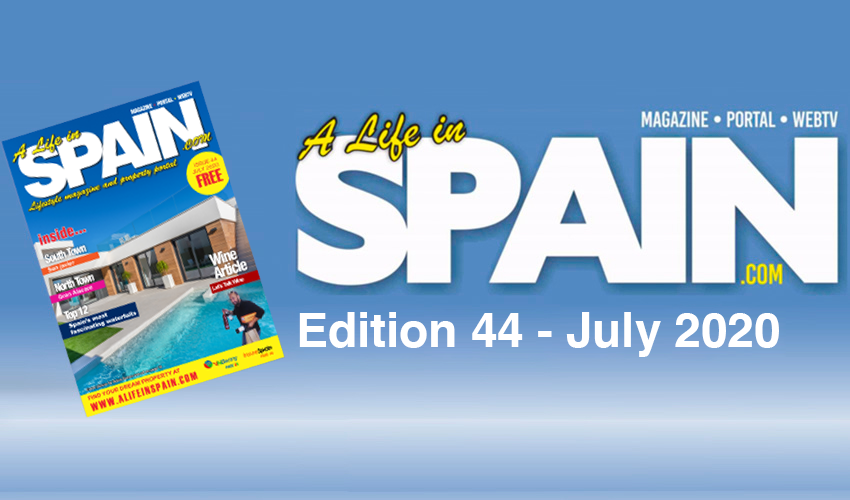 Blog Image for A life in Spain Property Magazine Edition 44 - July 2020 A Life in Spain